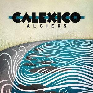 <i>Algiers</i> (Calexico album) 2012 studio album by Calexico