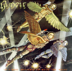 <i>If I Were Brittania Id Waive the Rules</i> 1976 studio album by Budgie