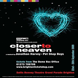 <i>Closer to Heaven</i> (musical) musical by Jonathan Harvey and Pet Shop Boys
