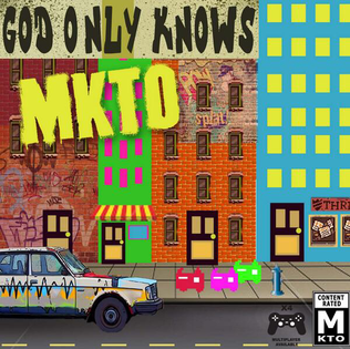 God Only Knows (MKTO song) 2013 single by MKTO
