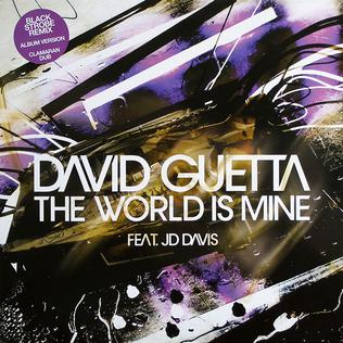 The World Is Mine (David Guetta song) Song by David Guetta
