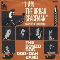 Im the Urban Spaceman 1968 single by The Bonzo Dog Doo-Dah Band