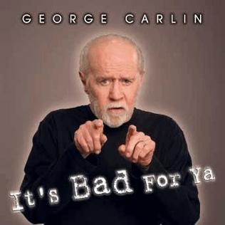 <i>Its Bad for Ya</i> 2008 live album by George Carlin