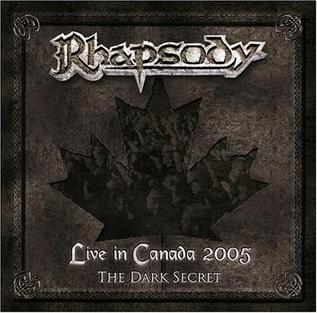 <i>Live in Canada 2005: The Dark Secret</i> 2006 live album by Rhapsody