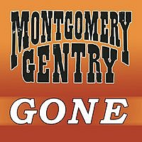 Montgomery Gentry - Gone.jpg