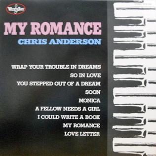 <i>My Romance</i> (Chris Anderson album) 1983 studio album by Chris Anderson Trio