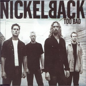 Cover image of song Too Bad by Nickelback