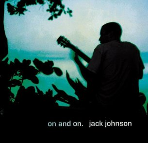 http://upload.wikimedia.org/wikipedia/en/7/78/On_and_On_(Jack_Johnson_album_-_cover_art).jpg