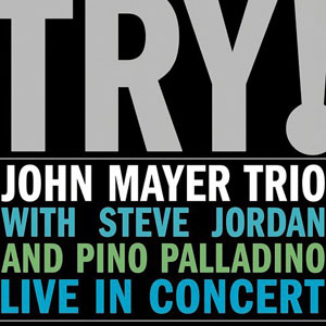 <i>Try!</i> 2005 live album by John Mayer Trio