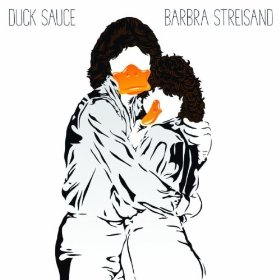 Barbra Streisand (song) 2010 single by Duck Sauce