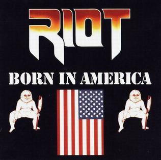 <i>Born in America</i> 1983 studio album by Riot
