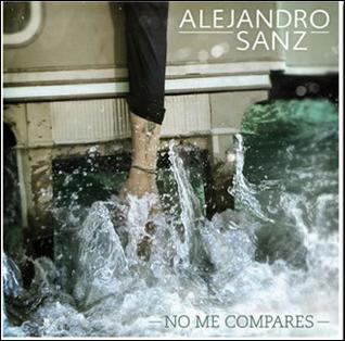 No Me Compares (song) single by Alejandro Sanz