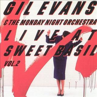 <i>Live at Sweet Basil Vol. 2</i> 1987 live album by Gil Evans & the Monday Night Orchestra