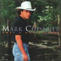 <i>What a Way to Live</i> 1994 studio album by Mark Chesnutt