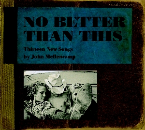 <i>No Better Than This</i> 2010 studio album by John Mellencamp