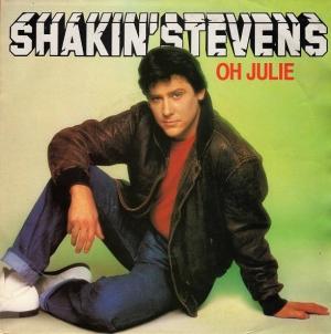 Oh Julie (Shakin Stevens song) 1982 single by Shakin Stevens