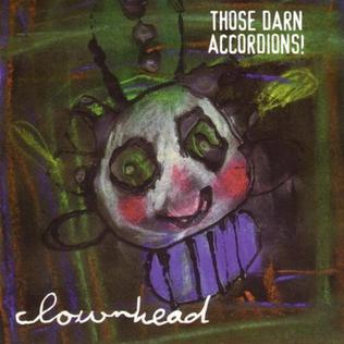 <i>Clownhead</i> 1999 studio album by Those Darn Accordions