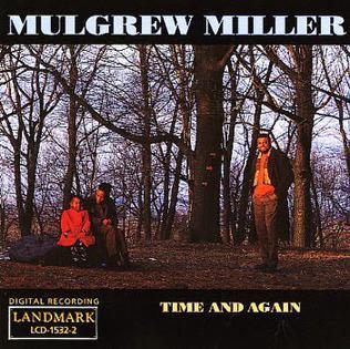 <i>Time and Again</i> (Mulgrew Miller album) 1991 studio album by Mulgrew Miller