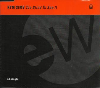 Too Blind to See It (Kym Sims song) - Wikipedia
