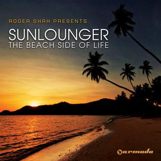Roger Shah presents Sunlounger - The Beach Side Of Life