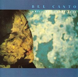 <i>White-Out Conditions</i> album by Bel Canto