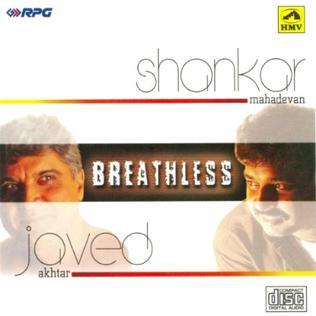 <i>Breathless</i> (Shankar Mahadevan album) 1998 studio album by Shankar Mahadevan feat. Javed Akhtar