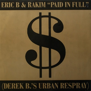 Paid in Full (Eric B. & Rakim song) single by Eric B. & Rakim