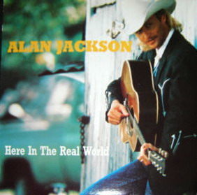 Here in the Real World (song) 1990 single by Alan Jackson