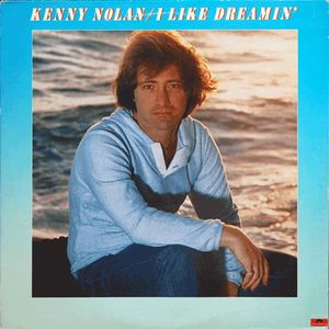 I Like Dreamin 1976 song performed by Kenny Nolan
