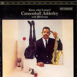 Cannonball Adderley With Bill Evans ‎– Know What I Mean? Knowwhatimean