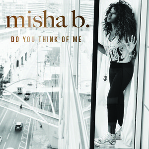 Misha B - Do You Think of Me? (studio acapella)