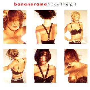 I Cant Help It (Bananarama song) 1987 single by Bananarama
