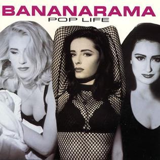 <i>Pop Life</i> (Bananarama album) 1991 studio album by Bananarama