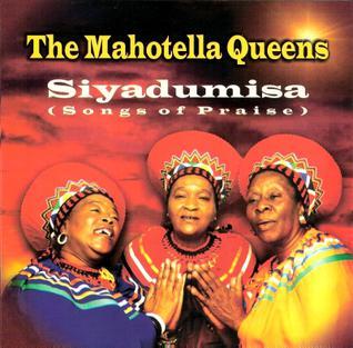 <i>Siyadumisa (Songs of Praise)</i> 2007 studio album by Mahotella Queens