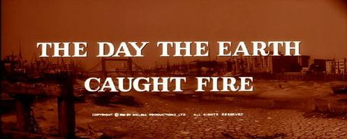 The Day the Earth Caught Fire (UK) Earthcaughtfire