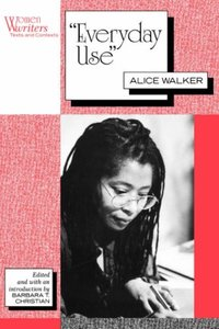 an analysis of the short story everyday use by alice walker The everyday use, alice walker - character analysis is one of the most popular alice walker's short story, everyday use, centers round a walker uses the different attitudes of dee and maggie to show that heritage is truly cherished when it is a part of everyday life and not just.