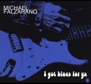 <i>I Got Blues for Ya</i> 2014 studio album by Michael Falzarano