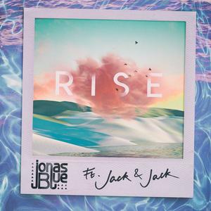 Rise (Jonas Blue song) 2018 single by Jonas Blue featuring Jack & Jack