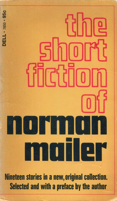 selected essays of norman mailer Norman mailer: collected essays of the 1960s (loa #306) by norman mailer politics, war, sex, boxing, and the art of writing: an era's most controversial writer at his slashing and provocative best the electric and fearless essays of norman mailer were essential to the intellectual climate of 1960s america.