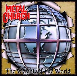 <i>The Weight of the World</i> (Metal Church album) 2004 studio album by Metal Church