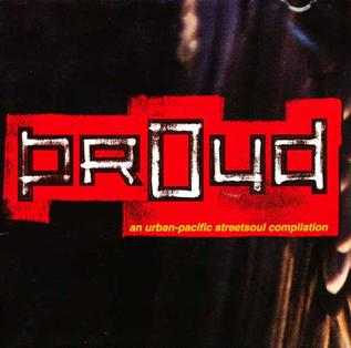 <i>Proud: An Urban-Pacific Streetsoul Compilation</i> 1994 compilation album by Various