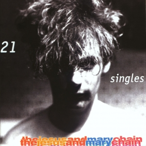 <i>21 Singles</i> 2002 compilation album by The Jesus and Mary Chain