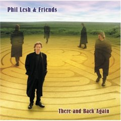 <i>There and Back Again</i> (Phil Lesh album) 2002 studio album by Phil Lesh and Friends