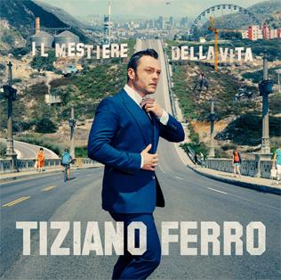 <i>Il mestiere della vita</i> 2016 studio album by Tiziano Ferro