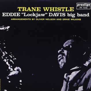 "<i>Trane Whistle</i> 1960 studio album by Eddie ""Lockjaw"" Davis Big Band"