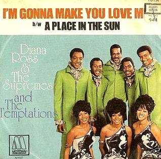 Im Gonna Make You Love Me 1968 single by The Supremes and The Temptations