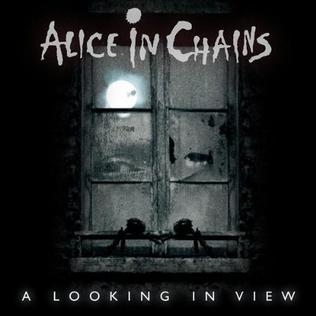 A Looking in View 2009 single by Alice in Chains