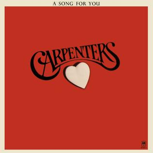 <i>A Song for You</i> (The Carpenters album) 1972 studio album by the Carpenters