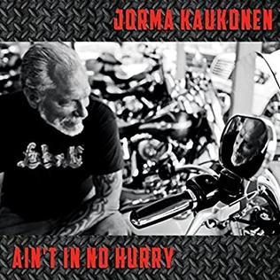 <i>Aint In No Hurry</i> 2015 studio album by Jorma Kaukonen