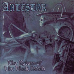 Antestor - The Return Of The Black Death 1998